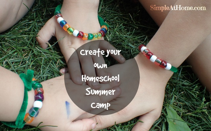 Want to make homeschooling fun all summer? Try your own Homeschool Summer Camp