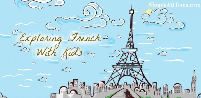 Exploring French With Kids