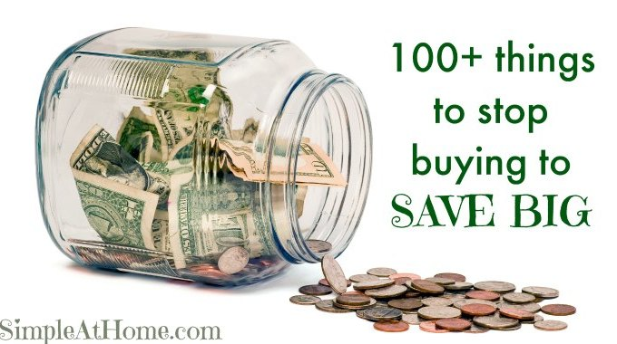 100+ Things to STOP Buying to SAVE Big!