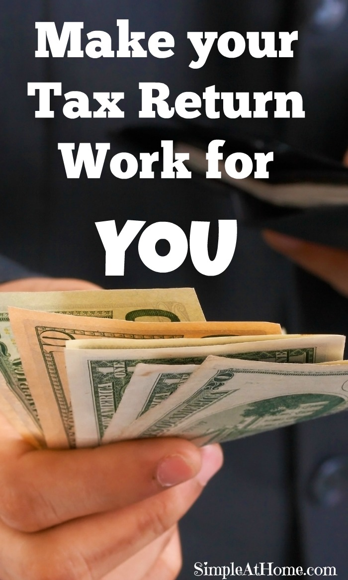Make your Tax Return Work for you