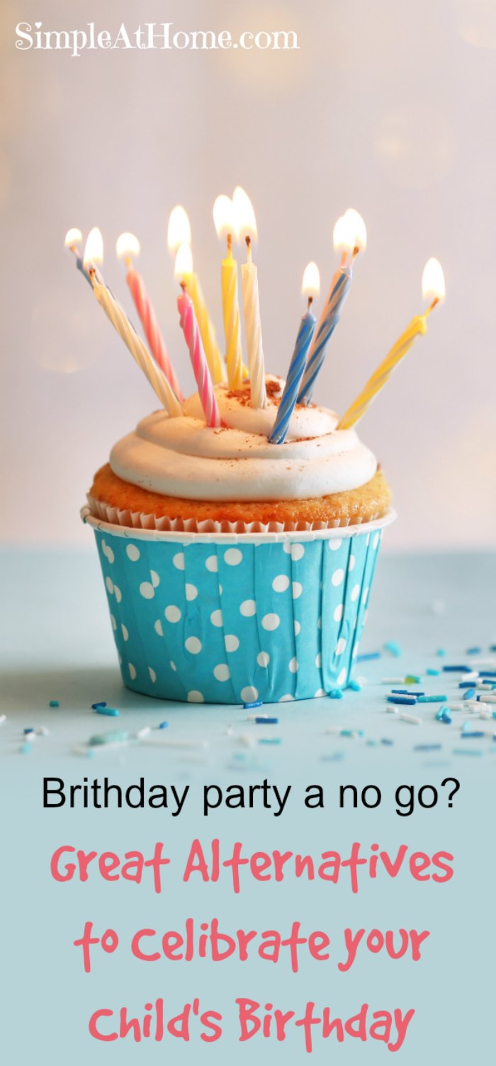 Great ideas to celibrate your child's birthday without a party