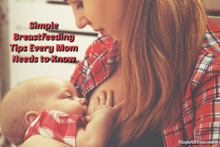 Simple Breastfeeding Tips Every Mom Needs to Know