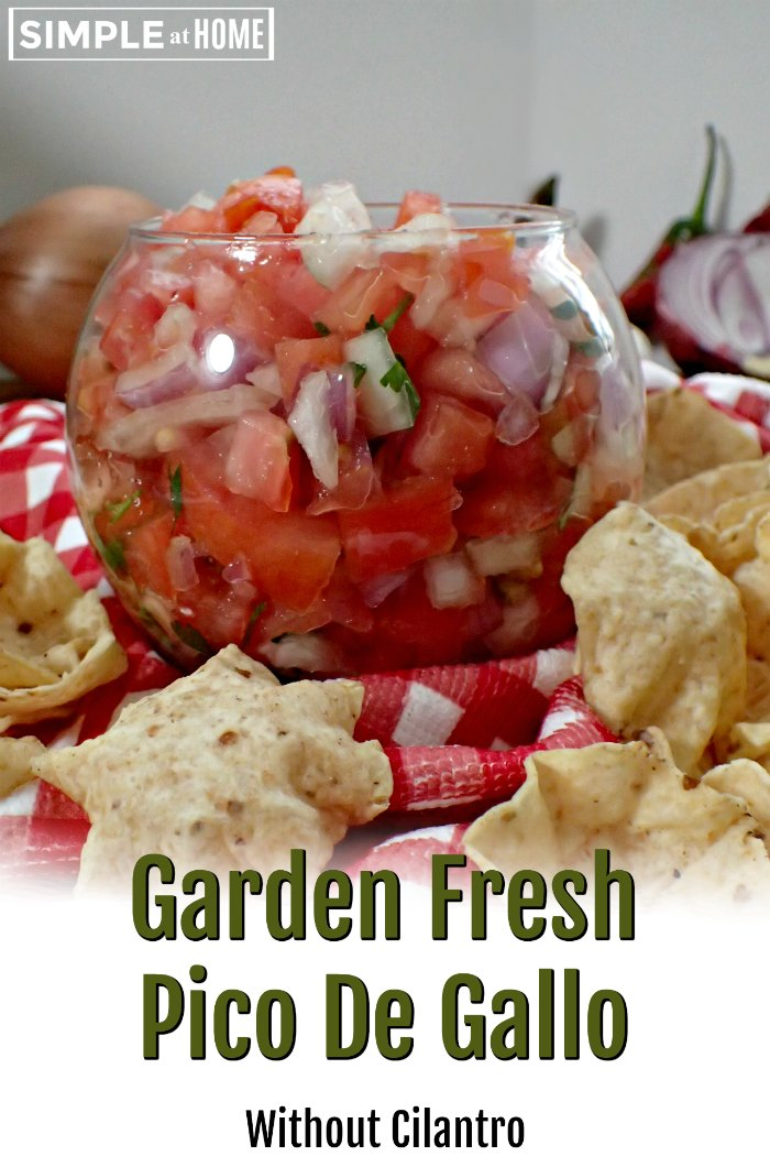 Garden Fresh Pico De Gallo without cilantro so anyone can enjoy it.