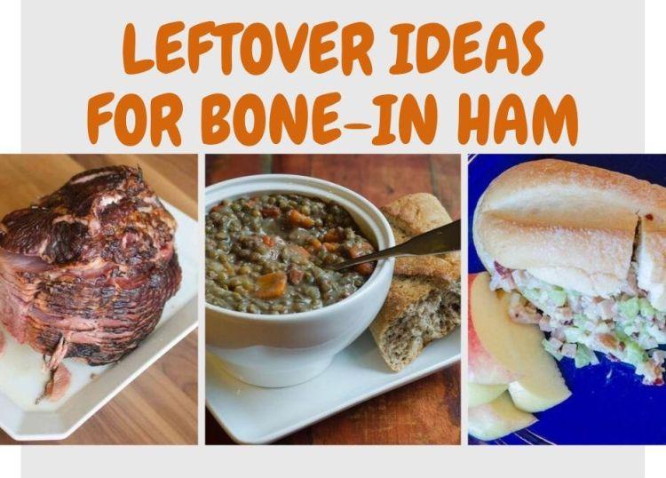 Leftover Ideas for Bone-In Ham