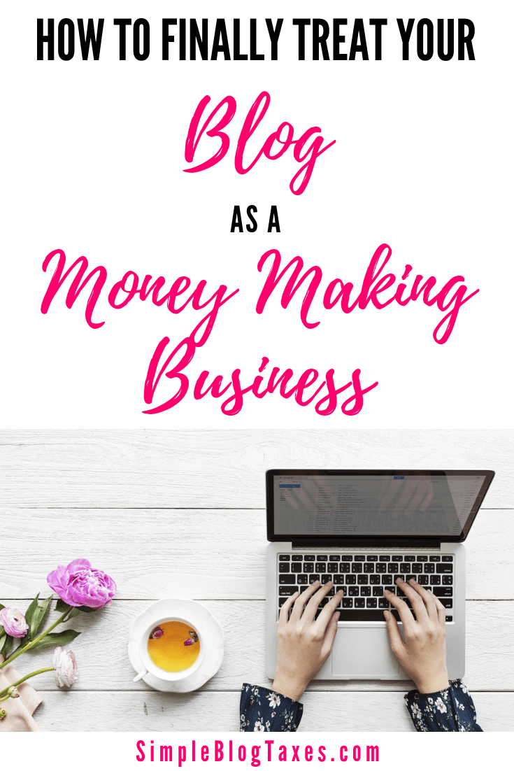 If you are trying to make money from blogging you need one big thing. You need to treat your blog like a business. Here is how to decide if you are in it as a businesswoman or as a hobbyist. #blogging #businesstip #taxtips #monetization #makingmoneyblogging #smallbusinesstips SimpleBlogTaxes.com