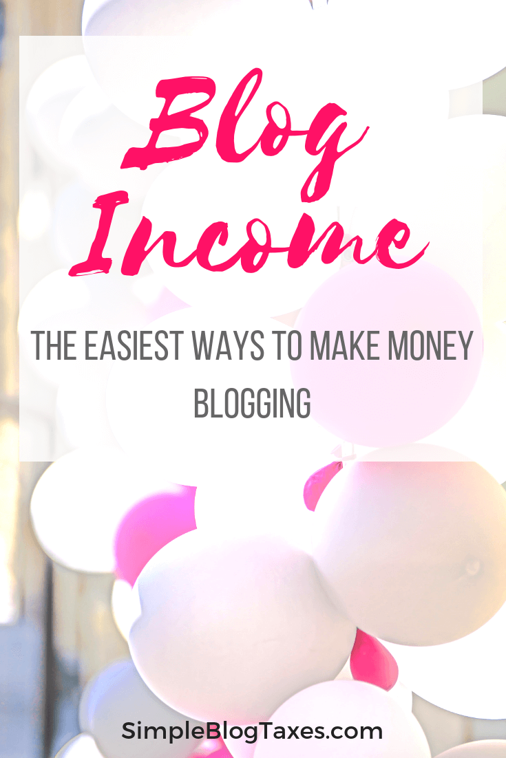 Looking for ways to make money blogging? Here are the 4 easiest ways to get started! Turn that blog into a money making business! #SmallBusiness #BlogIncome #BlogMoney #AffiliateSales #AdRevenue #SponsoredPosts SimpleBlogTaxes.com