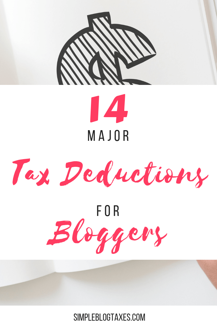 Are you a blogger struggling to figure out how blog taxes work? Here is a cheat sheet for you- 14 of the most common tax deductions bloggers can take! Save this for tax time. #Taxes #TaxDeductions #Blogging #MakingMoneyBlogging #BlogBookkeeping #BlogTaxes SimpleBlogTaxes.com