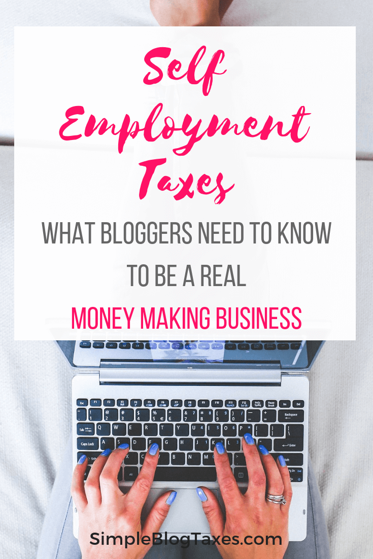Self Employment Taxes: FAQ. What bloggers need to know about being self employed and the tax implications. Plus get the deductions that can go along with self employment taxes! #SelfEmployment #SelfEmploymentTaxes #SmallBusinessTaxes #Blogging #BlogTaxes #BlogLegal #BlogTips #MakingMoneyBlogging SimpleBlogTaxes.com