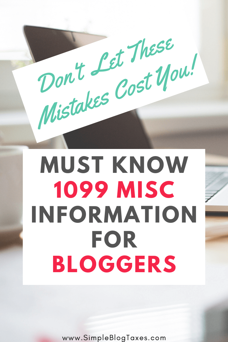 Don't let tax mistakes cost you! Learn how to report your blog income from the 1099 Misc. Understand your blog taxes and keep your money making small business going strong! #TaxTips #1099Tips #1099Misc #BlogTaxes #SmallBusinessTips #Accounting #MoneyMakingBlog SimpleBlogTaxes.com