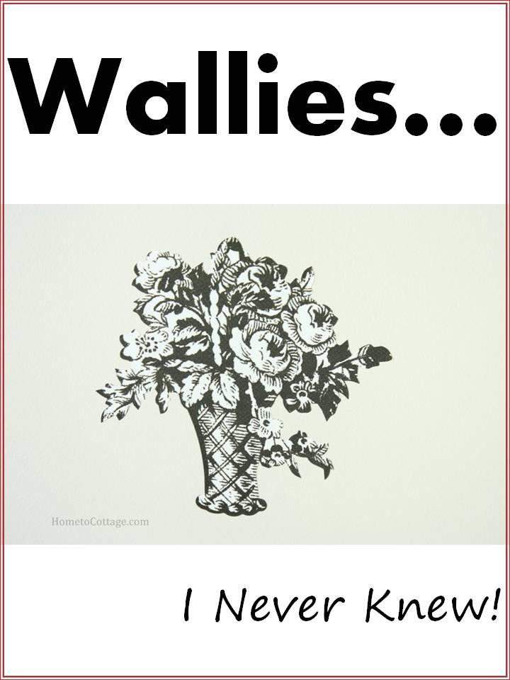 HometoCottage.com Wallies! I never knew
