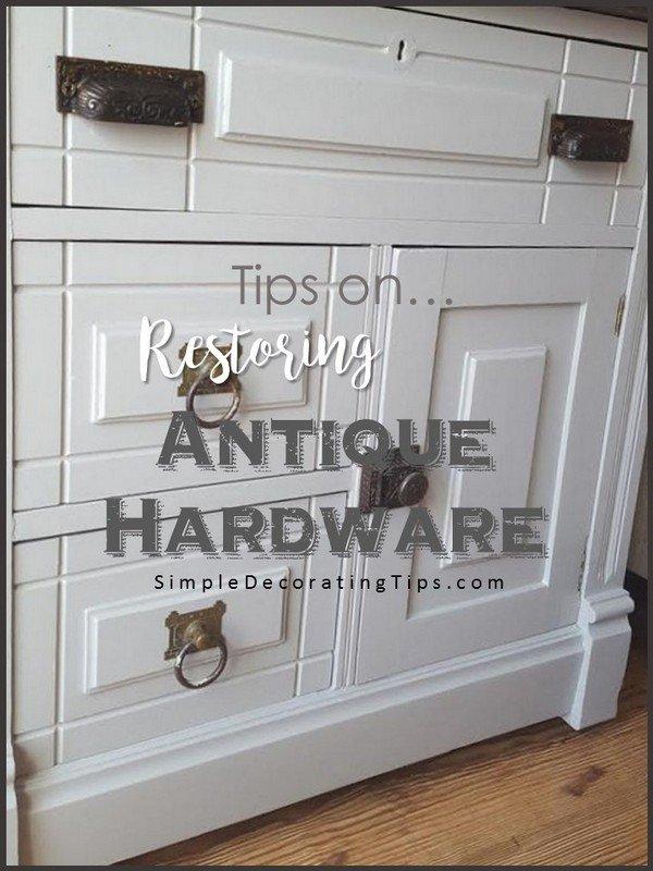 SimpleDecoratingTips.com Tips on Restoring Antique Hardware