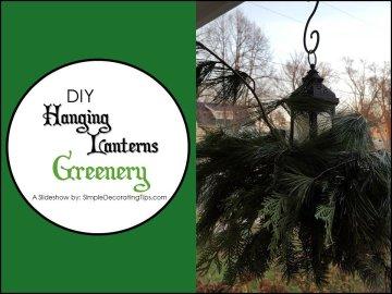 SimpleDecoratingTips.com Hanging Lanterns Greenery