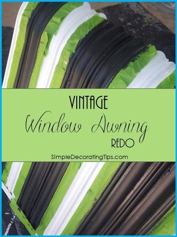 Vintage Window Awning Redo SimpleDecoratingTips.com