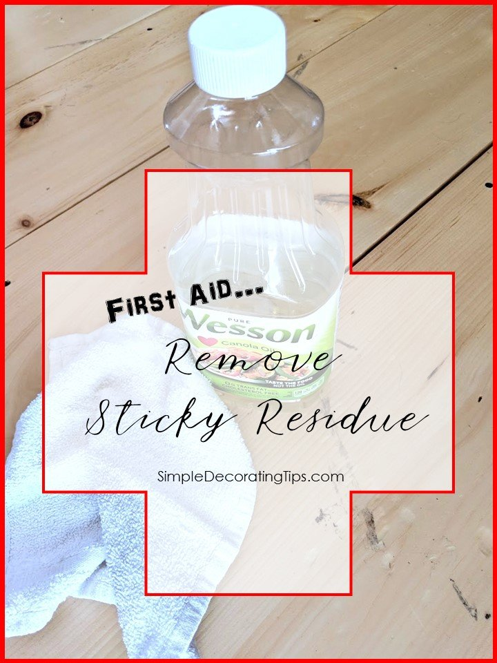 First Aid... REMOVE STICKY RESIDUE - SIMPLE DECORATING TIPS