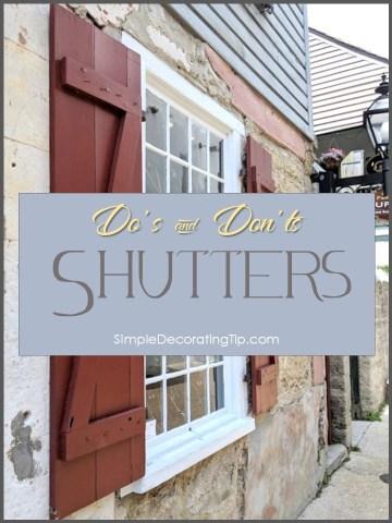 SIMPLEDECORATINGTIPS.COM SHUTTERS DO'S AND DON'TS