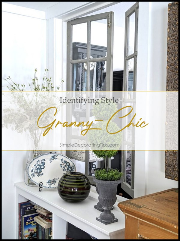 Identifying Style Granny-Chic - SIMPLE DECORATING TIPS