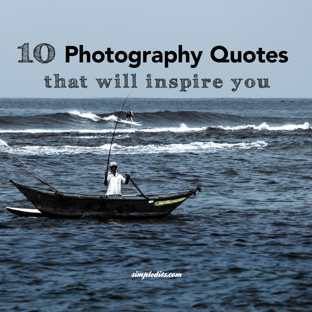 10 Photography Quotes that will inspire you   Instagram PSD template     10 Photography Quotes that will inspire you   Instagram PSD template to  create your own    Photo editing how to Blog