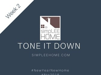 Sell Your Home! #8to2018 Week 2: Tone it Down