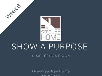 Sell Your Home! #8to2018 Week 6: Show a Purpose