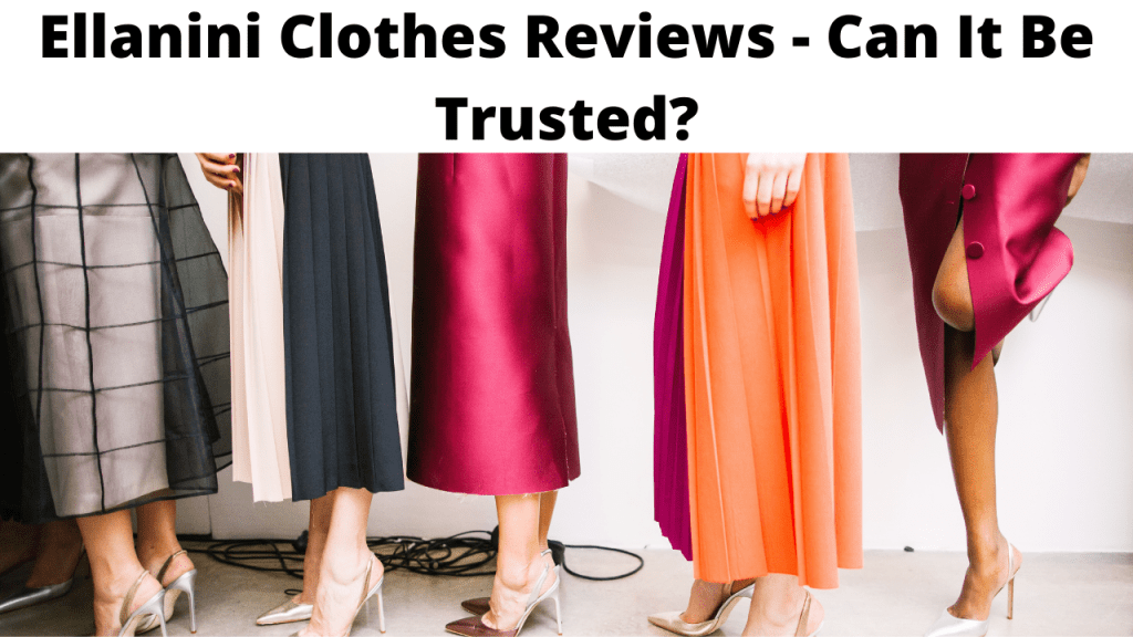 Ellanini Clothes Reviews - Can It Be Trusted?