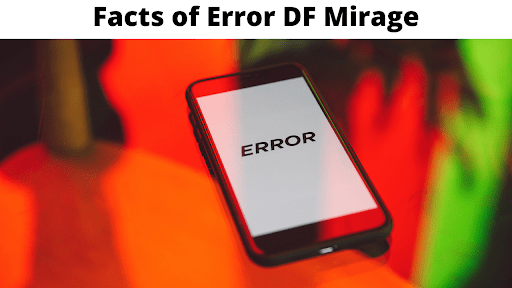 Facts of Error DF Mirage