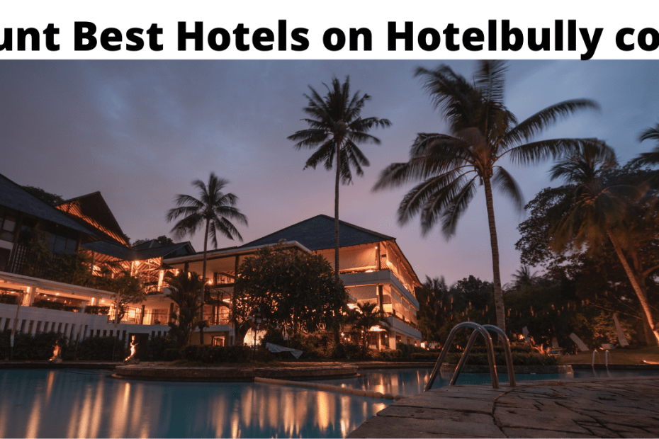 Hunt Best Hotels on Hotelbully com