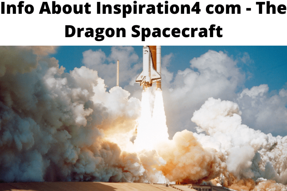 Info About Inspiration4 com - The Dragon Spacecraft