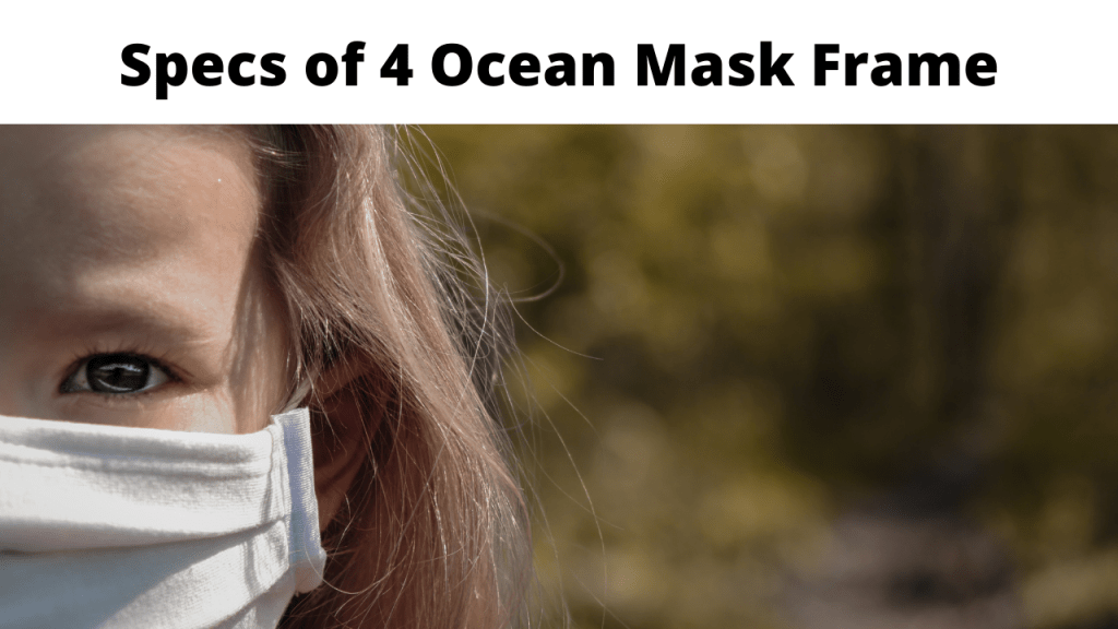 Specs of 4 Ocean Mask Frame