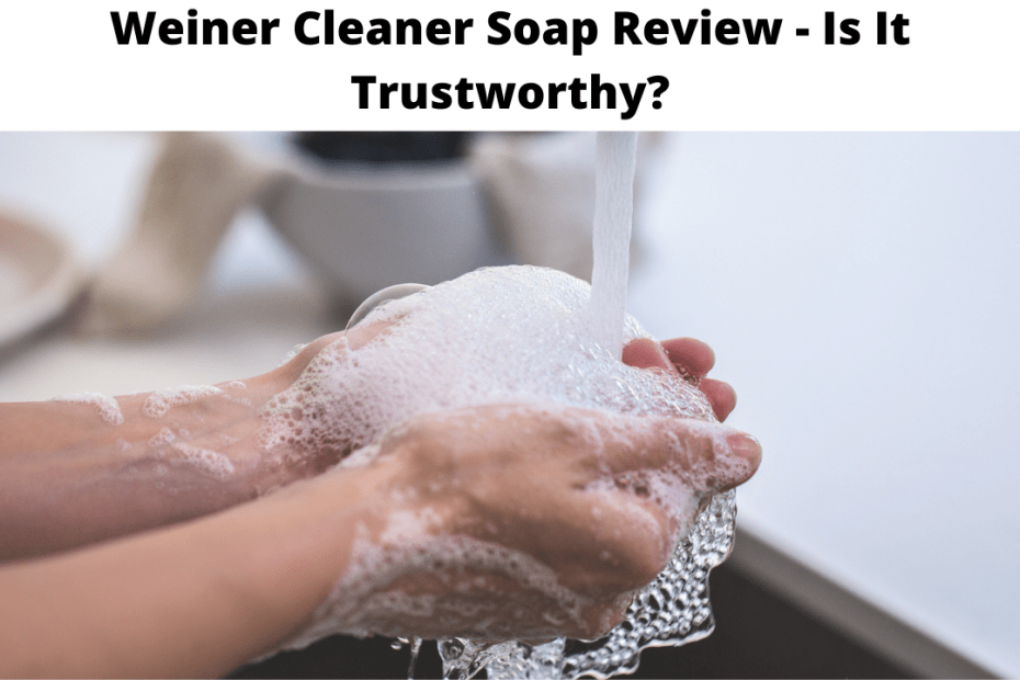 Weiner Cleaner Soap Review
