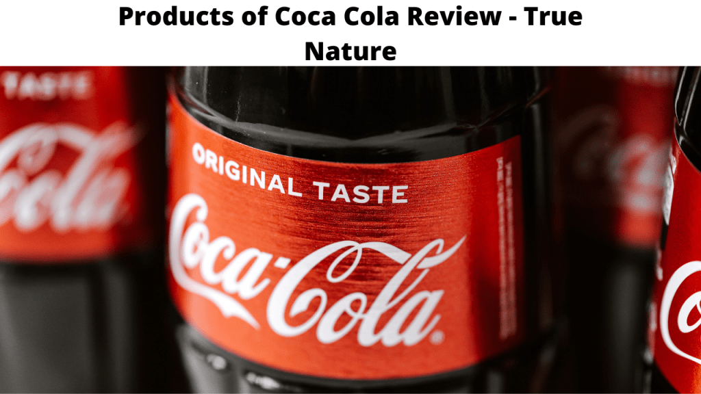 Products of Coca Cola Review