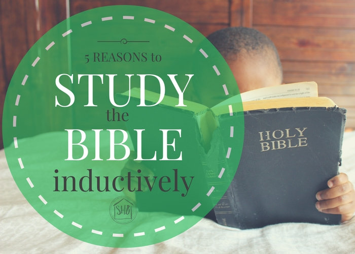 5 reasons for Inductive Bible study