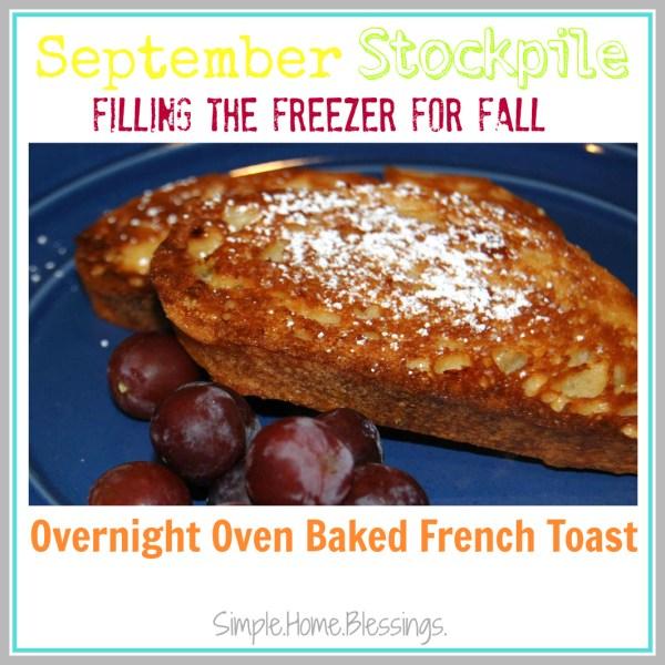 September Stockpile Overnight Oven Baked French Toast