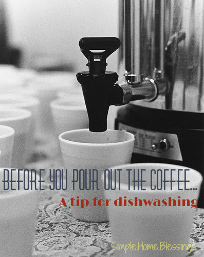 before you pour out the coffee