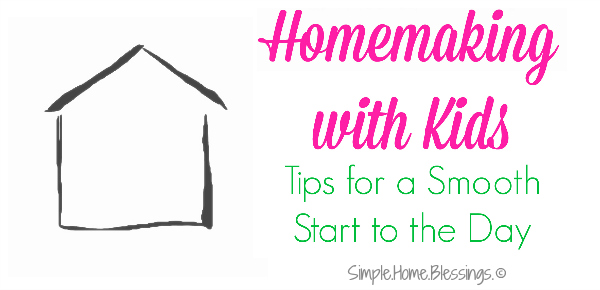 Homemaking routines for moms- Tips for a Smooth Start to the Day