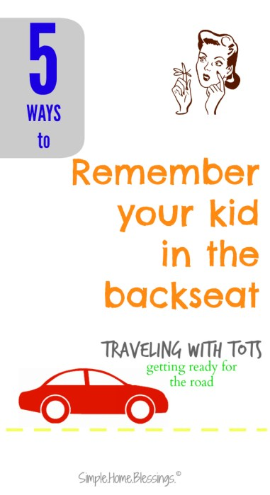5 ways to remember your kid in the backseat