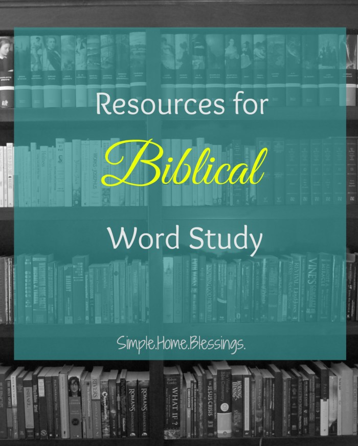 Resources for Biblical word study - the tools you need to discover what the Bible really says