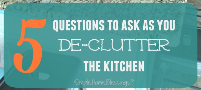 5 Questions to Ask as you de-clutter the kitchen