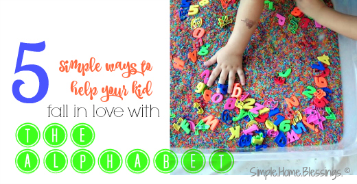 5 ways to help your kid fall in love with the alphabet