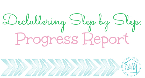 Decluttering Step by step Progress report