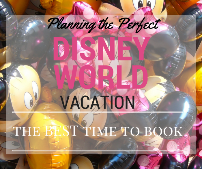 Disney World - planning the perfect trip - when to book your trip
