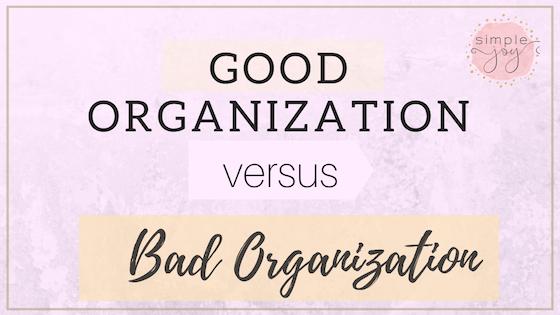 good organization vs bad organization