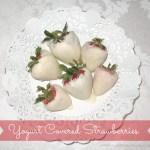 Yummy Dessert: Yogurt Covered Strawberries