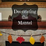 31 Days of Autumn {Day 15}: Decorating the Mantel