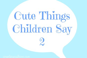 Cute Things Children Say 2
