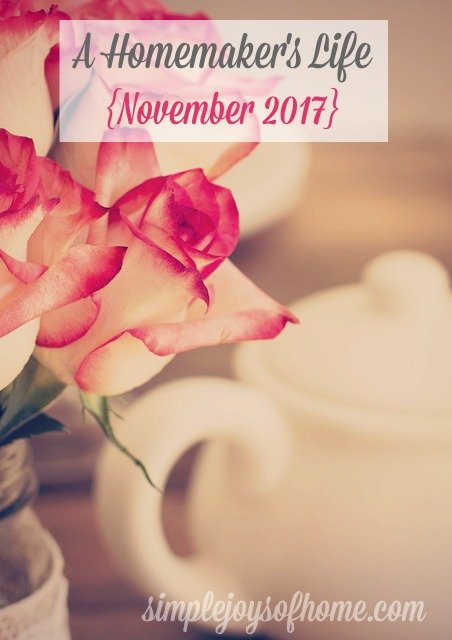 A Homemaker's Life {November 2017}