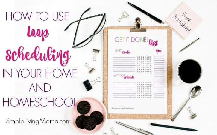 How To Use Loop Scheduling In Your Home And Homeschool FREE PRINTABLE LOOP SCHEDULE TEMPLATE