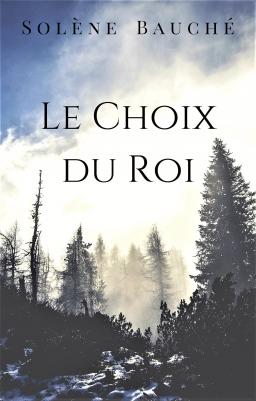 Couverture de Le Choix du Roi par Solène Bauché