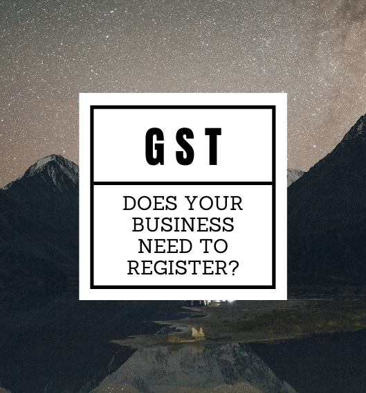 GST Blog title - Does your business need to register?
