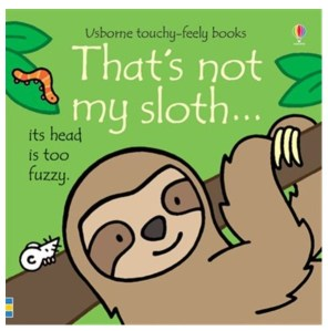 Usborne Touchy-Feely Books That's Not My Sloth Cover