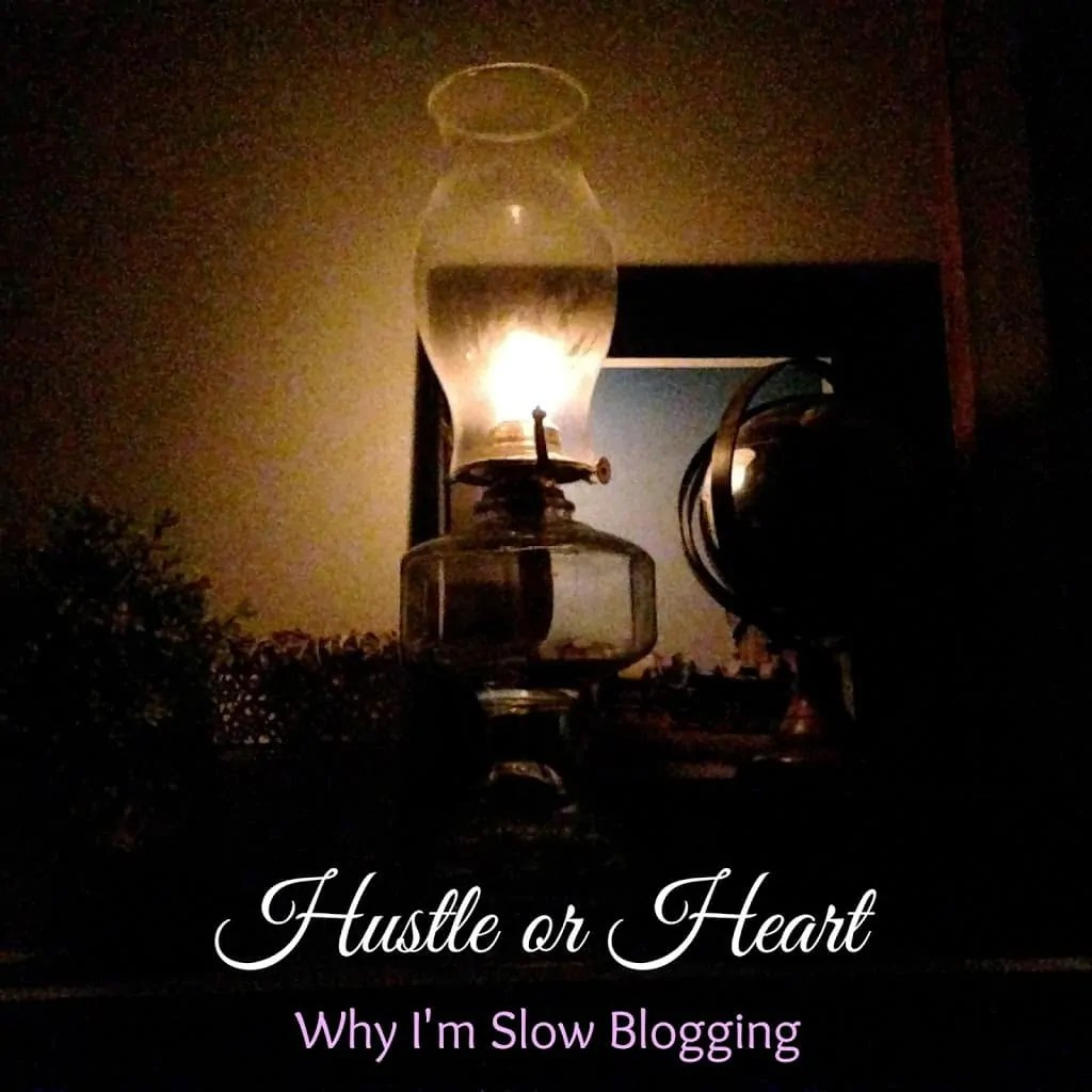 Hustle or Heart {Why I'm Slow Blogging}